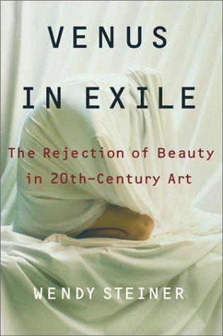 Venus in Exile: The Rejection of Beauty in Twentieth-century Art pdf
