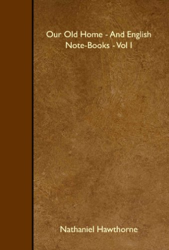 Download Our Old Home - And English Note-Books - Vol I pdf epub