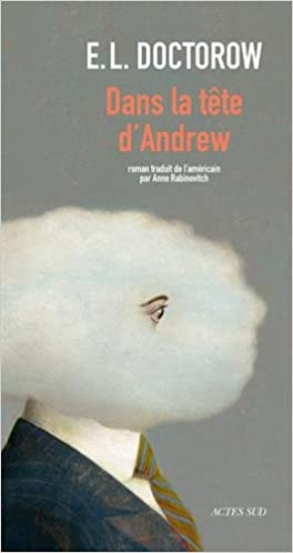 Dans la tête d'Andrew - Edgar-Lawrence Doctorow 2016