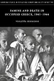 Famine and Death in Occupied Greece, 1941-1944, Hionidou, Violetta, 0521829321