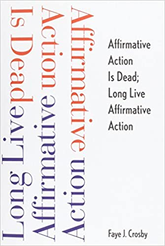Affirmative Action Is Dead: Long Live Affirmative Action (Current Perspectives in Psychology)