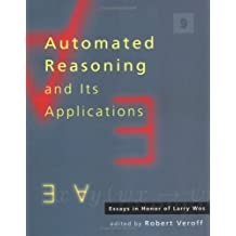 Automated Reasoning and Its Applications: Essays in Honor of Larry Wos