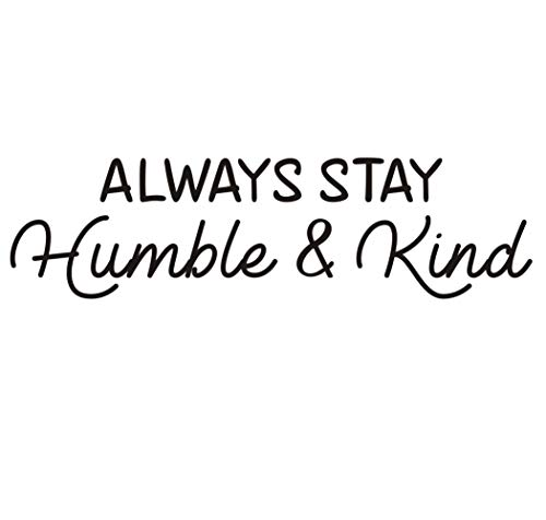 Always Stay Humble & Kind Quotes Inspirational Sticker Sayings and Lettering Wall Art Decal Removable,Kids Room Classroom Vinyl Decorations|Black| ()