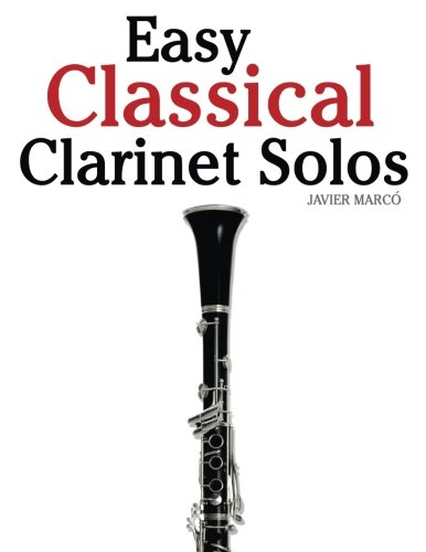 Easy Classical Clarinet Solos Featuring Music Of Bach Beethoven Wagner Handel And Other Composers Epub