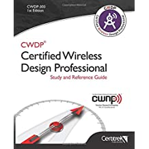 CWDP-303 Certified Wireless Design Professional (Black & White): Official Study Guide