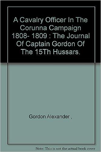 Amazon.com: A Cavalry Officer In The Corunna Campaign 1808 ...
