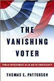 The Vanishing Voter, Thomas E. Patterson, 0375414061