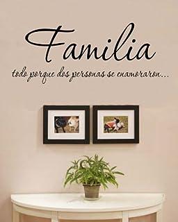 Familia Todo porque dos personas se enamoraron... Vinyl Wall Decals Quotes  Sayings Words