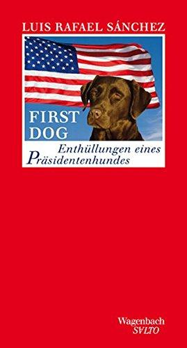 First Dog - Enthüllungen eines Präsidentenhundes (SALTO)