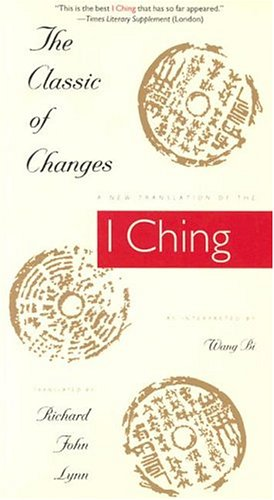 The Classic of Changes: A New Translation of the I Ching as Interpreted by Wang …