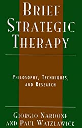 Brief Strategic Therapy: Philosophy, Techniques, and Research