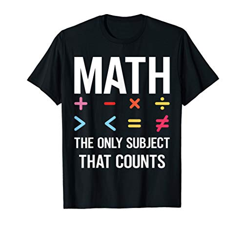 Math The Only Subject That Counts T-shirt Funny Math Shirts