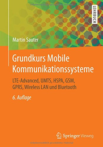 Grundkurs Mobile Kommunikationssysteme: LTE-Advanced, UMTS, HSPA, GSM, GPRS, Wireless LAN und Bluetooth (German Edition) - 41Z1Id1o5lL - Grundkurs Mobile Kommunikationssysteme: LTE-Advanced, UMTS, HSPA, GSM, GPRS, Wireless LAN und Bluetooth (German Edition)