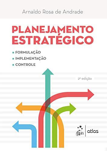 Planejamento Estratégico - Formulação, Implementação e Controle