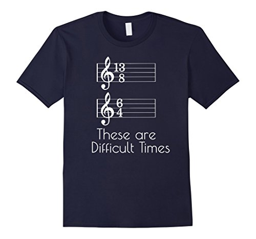 These are Difficult Times Funny Tee