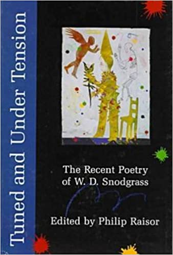 Book Tuned and Under Tension: The Recent Poetry of W.D.Snodgrass