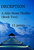 Deception, A Jake Stone Thriller (Book Two) (The Jake Stone Thrillers 2)