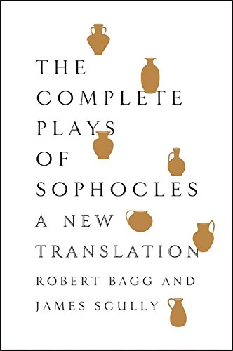 the-complete-plays-of-sophocles-a-new-translation
