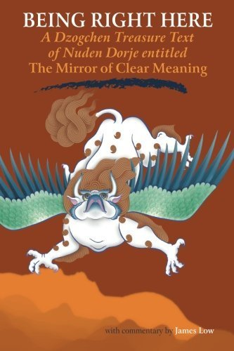 Being Right Here: The Mirror of Clear Meaning by Low, James (2004) Paperback