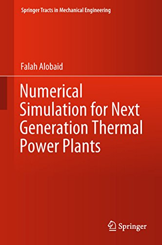 Numerical Simulation for Next Generation Thermal Power Plants (Springer Tracts in Mechanical Engineering) (Models For Flow Systems And Chemical Reactors)