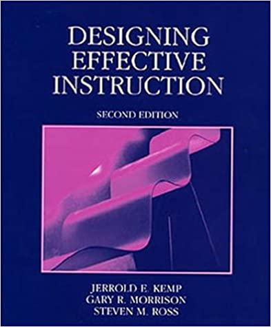Designing Effective Instruction 2nd Edition Kemp Jerrold E 9780471365150 Amazon Com Books