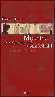 Meurtre peu conventionnel à Saint-Mihiel par Pierre Mazet