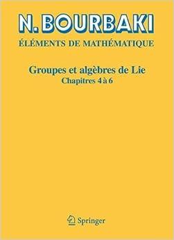 Book Groupes et alg??bres de Lie: Chapitres 4, 5 et 6 (French Edition) [12/6/2006] N. Bourbaki