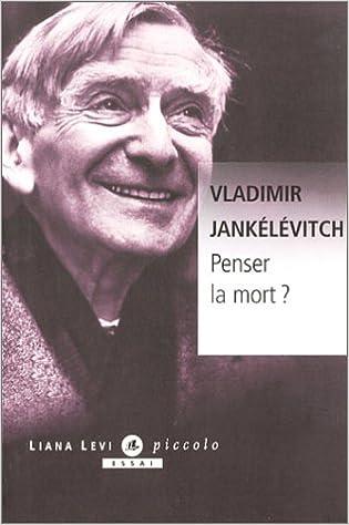 Penser la mort - Vladimir Jankélévitch sur Bookys