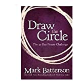 Mark Batterson, Draw the Circle - The 40 Day Prayer Challenge