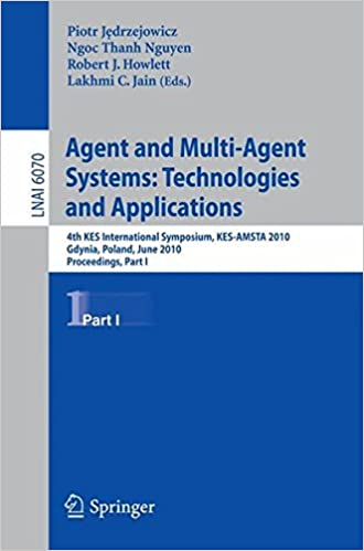Livres gratuits télécharger le format pdf gratuitement Agent and Multi-Agent Systems: Technologies and Applications: 4th KES International Symposium, KES-AMSTA 2010, Gdynia, Poland, June 23-25, 2010. ... / Lecture Notes in Artificial Intelligence) PDF