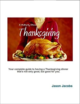 Slow Carb Thanksgiving Recipes - A Finding My Fitness Holiday by [Jacobs, Jason]