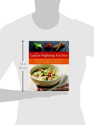 The-Cancer-Fighting-Kitchen-Nourishing-Big-Flavor-Recipes-for-Cancer-Treatment-and-Recovery