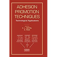 Adhesion Promotion Techniques: Technological Applications (Materials Engineering Book 14)