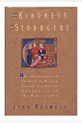 The kindness of strangers: The abandonment of children in Western Europe from late antiquity to the Renaissance Hardcover