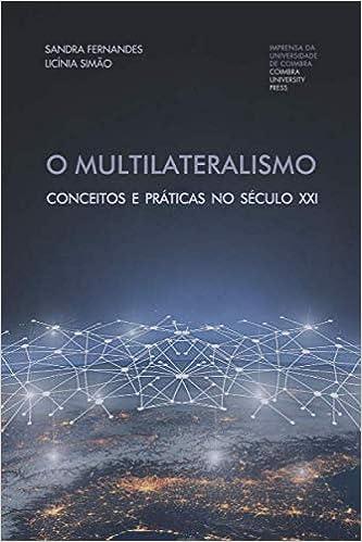 O Multilateralismo: Conceitos e práticas no século XXI