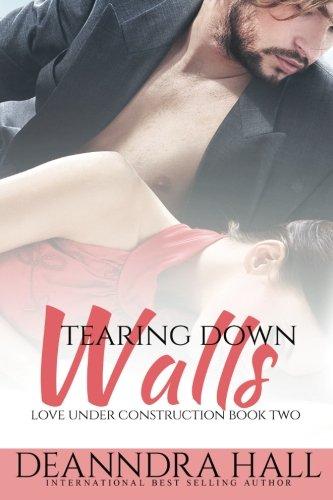 Tearing Down Walls (Love Under Construction) (Volume 2) ebook