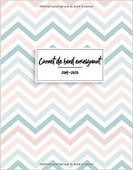 Carnet de Bord Enseignant 2019 - 2020: Agenda Scolaire du ...
