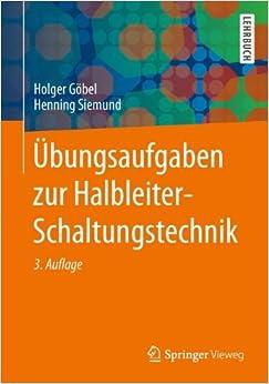 Ubungsaufgaben Zur Halbleiter-Schaltungstechnik (Springer-Lehrbuch)