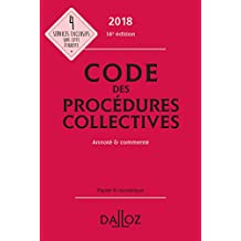 Code des Procédures Collectives 2018, Annoté et Commenté - 16e Éd