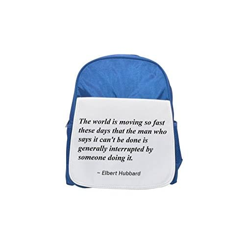 The World is moving So Fast These Days that the man who says it can 't Be Done is generally Interrupted by Someone doing it. Printed Kid' s blue Backpack, cute Backpacks, cute small Backpacks, cute Blac