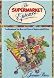 The Supermarket Epicure, Joanna Pruess, 0688080499