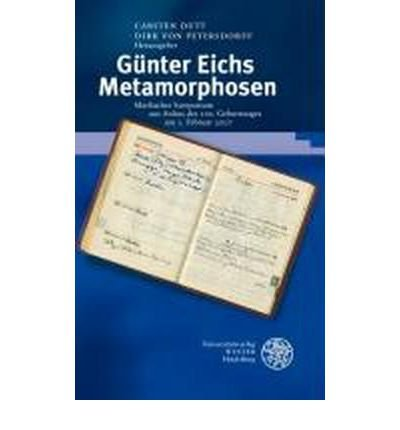 G?nter Eichs Metamorphosen: Marbacher Symposium aus Anlass des 100. Geburtstages am 1. Februar 2007 (Hardback)(German) - Common