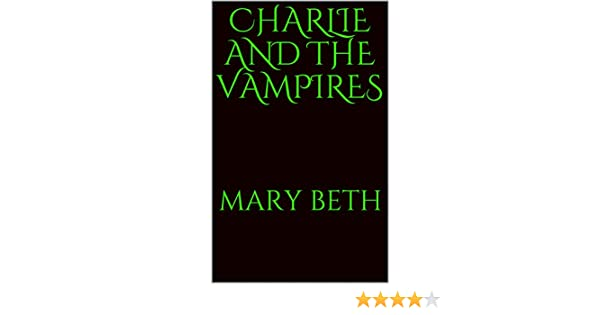 Charlie and the Vampires (El Perdido #1)