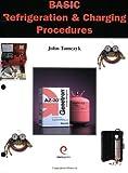 Basic Refrigeration & Charging Procedures