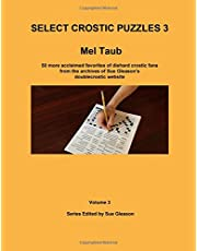 Select Crostic Puzzles 3: 50 more acclaimed favorites of diehard crostic fans from the archives of Sue Gleason's doublecrostic website