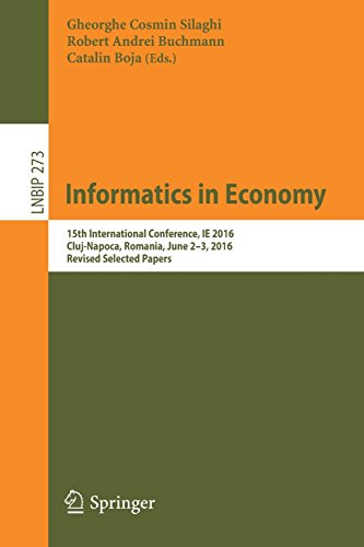 Informatics in Economy: 15th International Conference, IE 2016, Cluj-Napoca, Romania, June 2-3, 2016, Revised Selected Papers (Lecture Notes in Business Information Processing)