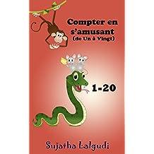 Livres pour enfants: Compter en s'amusant (de Un à Vingt): Livres pour enfants de 3 à 5 ans. French picture book.French Baby books,French for children, ... Kids books in French t. 2) (French Edition)