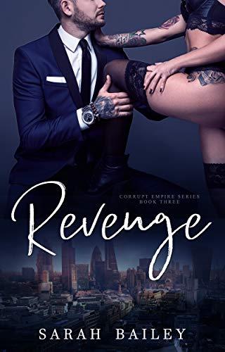 Revenge (Corrupt Empire Book 3) by [Bailey, Sarah]