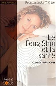 Le Feng shui et la Santé par  Jes T.-Y. Lim
