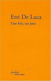 Une fois un jour par De Luca